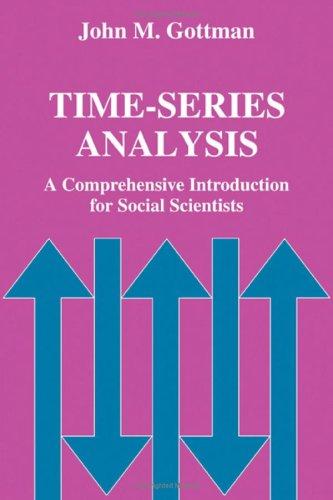 Time-Series Analysis: A Comprehensive Introduction for Social: Gottman, John M.