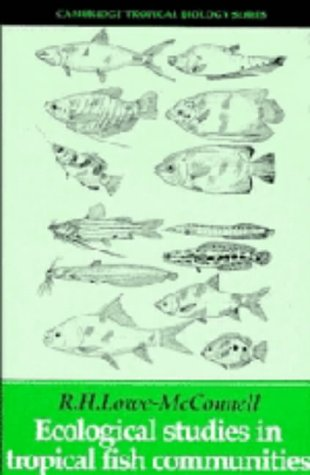 Ecological Studies in Tropical Fish Communities.: Lowe-McConnell, R H