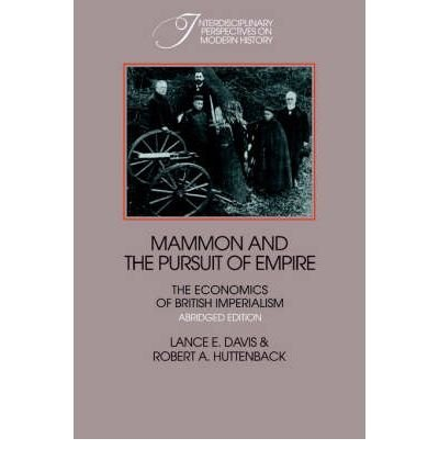 9780521236126: Mammon and the Pursuit of Empire Abridged edition: The Economics of British Imperialism (Interdisciplinary Perspectives on Modern History)
