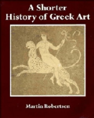 9780521236294: A Shorter History of Greek Art