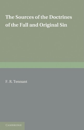 The Sources of the Doctrines of the Fall and Original Sin: Tennant, F. R.