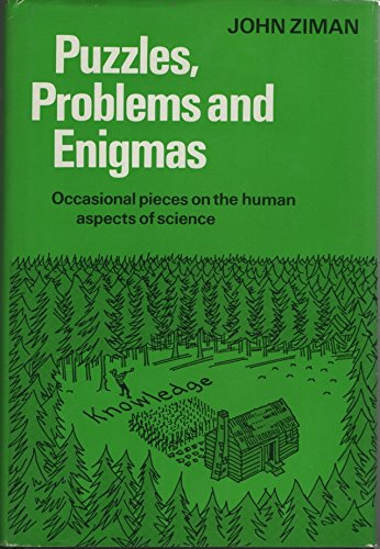 Puzzles, Problems, and Enigmas: Occasional Pieces on: Ziman, John M.
