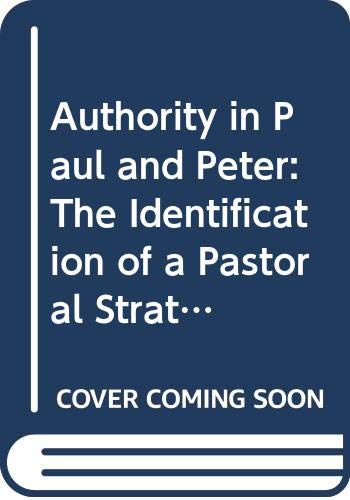 9780521236942: Authority in Paul and Peter: The Identification of a Pastoral Stratum in the Pauline Corpus and 1 Peter (Society for New Testament Studies Monograph Series)