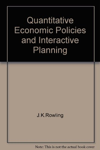 Quantitative Economic Policies and Interactive Planning: A Reconstruction of the Theory of Economic...