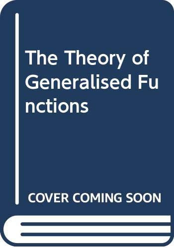 9780521237239: The Theory of Generalised Functions