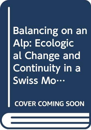 9780521237437: Balancing on an Alp: Ecological Change and Continuity in a Swiss Mountain Community