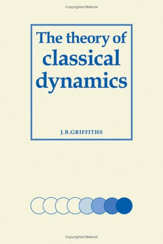 9780521237604: The Theory of Classical Dynamics