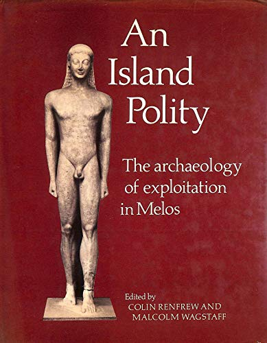 9780521237857: An Island Polity: The Archaeology of Exploitation in Melos
