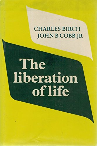 9780521237871: The Liberation of Life: From the Cell to the Community
