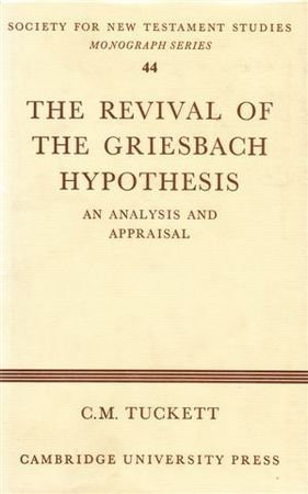 The Revival of the Griesbach Hypothesis: An Analysis and Appraisal (Society for New Testament ...