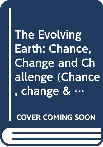 9780521238106: The Evolving Earth: Chance, Change and Challenge (Chance, change & challenge) (v. 1)