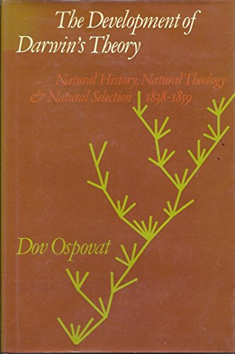 9780521238182: The Development of Darwin's Theory: Natural History, Natural Theology, and Natural Selection, 1838-1859