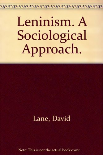 Leninism: A Sociological Interpretation (Themes in the Social Sciences) (0521238552) by David Lane