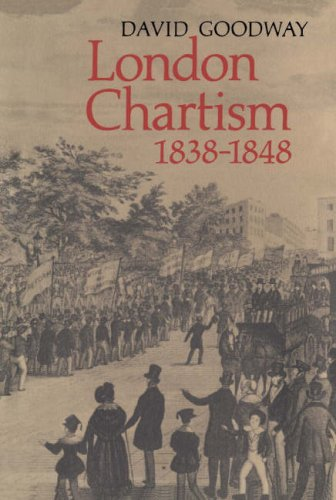 London Chartism, 1838-1848: Goodway, David