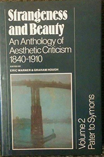 9780521238960: Strangeness and Beauty: Volume 2, Pater to Symons: An Anthology of Aesthetic Criticism 1840-1910 (v. 2)