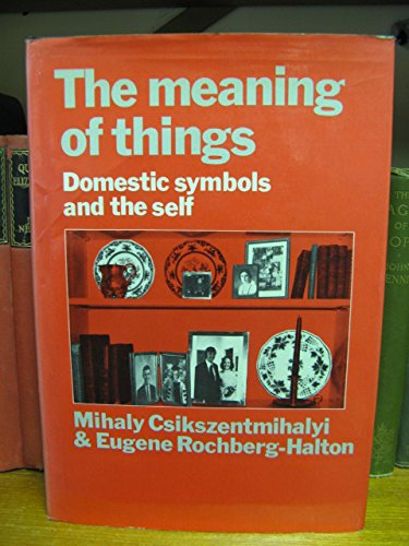 9780521239196: The Meaning of Things: Domestic Symbols and the Self