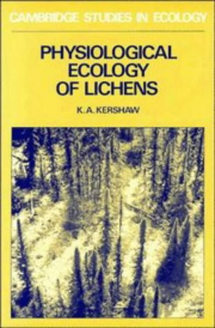 Physiological Ecology of Lichens (Cambridge Studies in Ecology): Kershaw, Kenneth A.