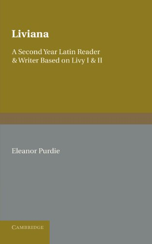 Liviana: A Second Year Latin Reader and: Eleanor Purdie