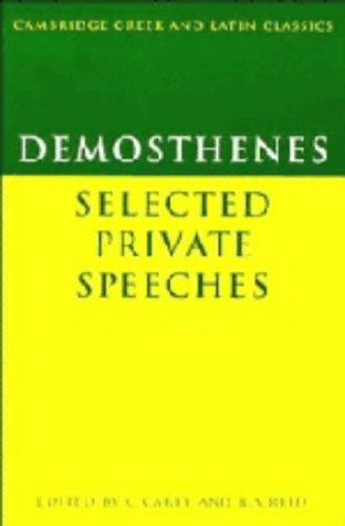 Selected Private Speeches. Edited by C. Carey and R.A. Reid.: DEMOSTHENES,