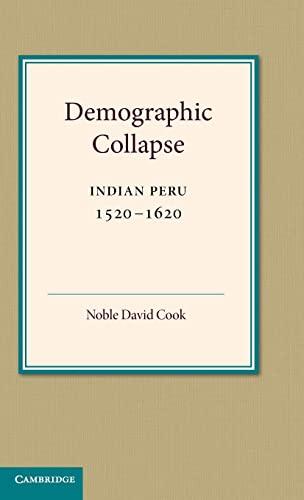 9780521239950: Demographic Collapse: Indian Peru, 1520-1620 (Cambridge Latin American Studies)