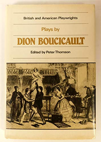 Plays by Dion Boucicault Used Up; Old Heads & Young Hearts; Jessie Brown; The Octoroon; The ...
