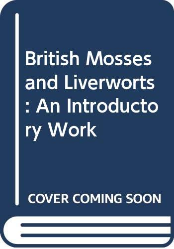 British Mosses and Liverworts: An Introductory Work: Watson, E. V.