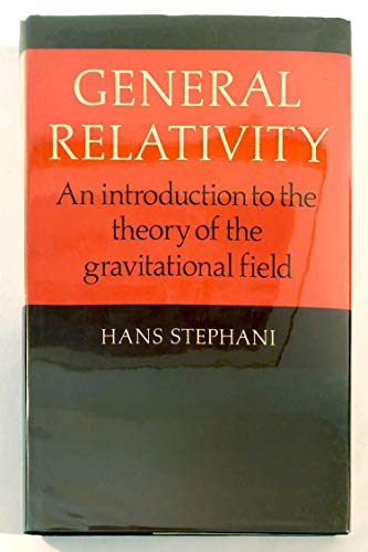 9780521240086: General Relativity: An Introduction to the Theory of the Gravitational Field