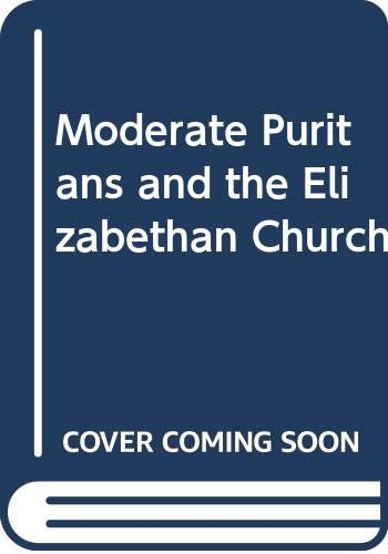 9780521240109: Moderate Puritans and the Elizabethan Church
