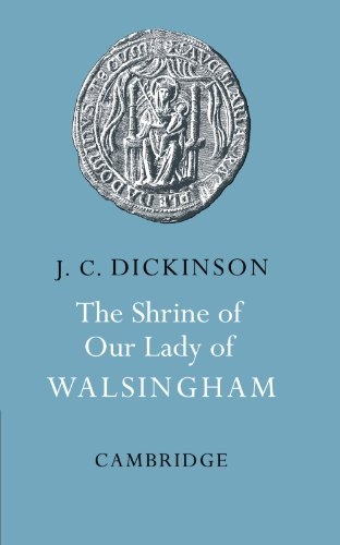 The Shrine of Our Lady of Walsingham: J. C. Dickinson