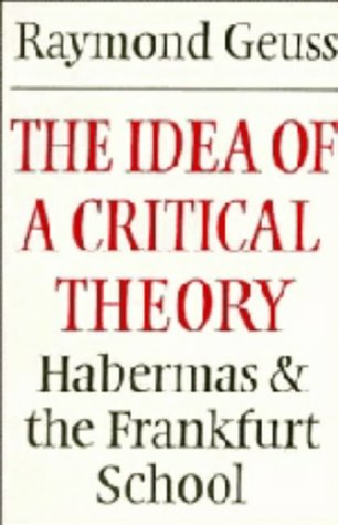 9780521240727: The Idea of a Critical Theory: Habermas and the Frankfurt School (Modern European Philosophy)