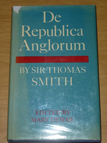 9780521241090: De Republica Anglorum: By Sir Thomas Smith (Cambridge Studies in the History and Theory of Politics)