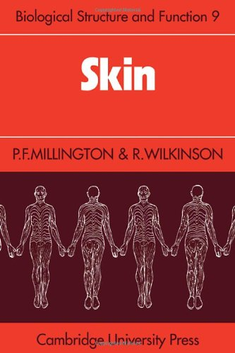 Skin (Biological Structure and Function Books): P. F. Millington;