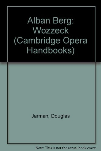 9780521241519: Alban Berg: Wozzeck (Cambridge Opera Handbooks)