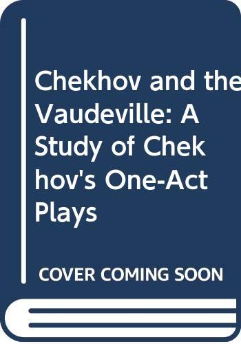 9780521241700: Chekhov and the Vaudeville: A Study of Chekhov's One-Act Plays