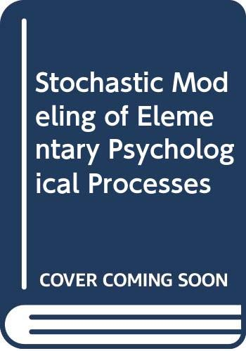 9780521241816: The Stochastic Modeling of Elementary Psychological Processes