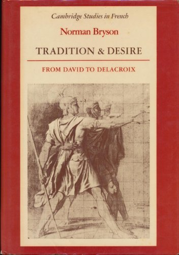 9780521241939: Tradition and Desire: From David to Delacroix (Cambridge Studies in French)
