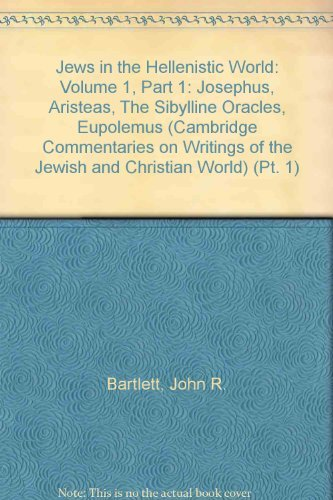 9780521242462: Jews in the Hellenistic World: Volume 1, Part 1: Josephus, Aristeas, The Sibylline Oracles, Eupolemus (Cambridge Commentaries on Writings of the Jewish and Christian World) (Pt. 1)