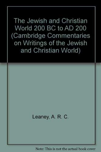9780521242523: The Jewish and Christian World 200 BC to AD 200 (Cambridge Commentaries on Writings of the Jewish and Christian World)