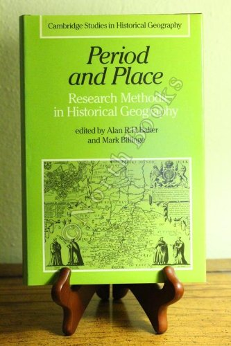 9780521242721: Period and Place: Research Methods in Historical Geography