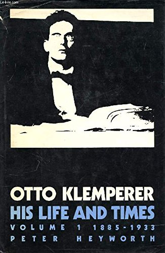 9780521242936: Otto Klemperer: His Life and Times, Volume 1 1885-1933