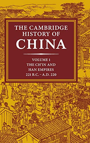 9780521243278: The Cambridge History of China, Vol. 1: The Ch'in and Han Empires, 221 BC-AD 220