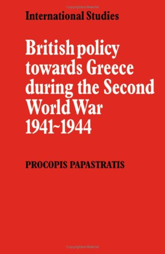 9780521243421: British Policy towards Greece during the Second World War 1941-1944 (LSE Monographs in International Studies)