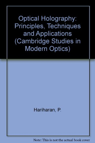 9780521243483: Optical Holography: Principles, Techniques and Applications (Cambridge Studies in Modern Optics)