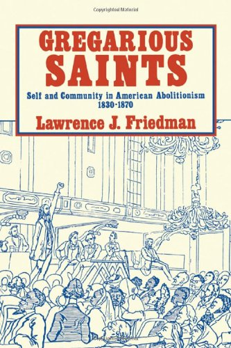 9780521244299: Gregarious Saints: Self and Community in American Abolitionism, 1830-1870