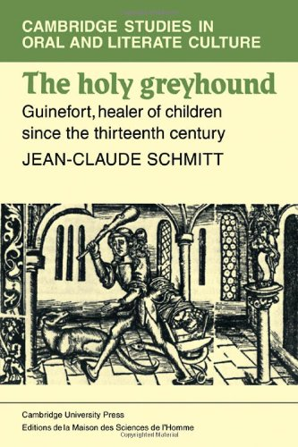 9780521244343: The Holy Greyhound: Guinefort, Healer of Children since the Thirteenth Century (Cambridge Studies in Oral and Literate Culture)
