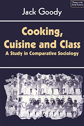 9780521244558: Cooking, Cuisine and Class: A Study in Comparative Sociology