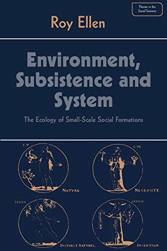 9780521244589: Environment, Subsistence and System: The Ecology of Small-Scale Social Formations (Themes in the Social Sciences)