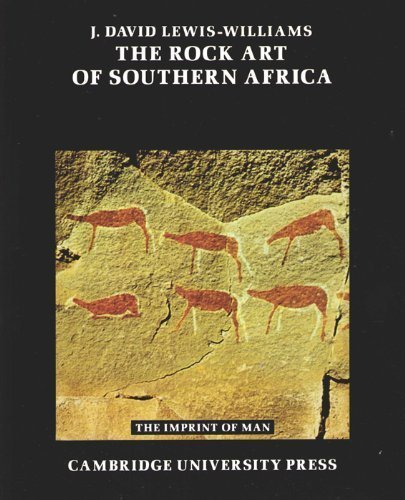 The Rock Art of Southern Africa. [Imprint of Man]: LEWIS-WILLIAMS, J. DAVID