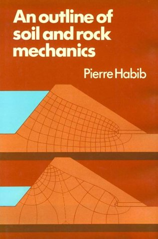 An Outline of Soil and Rock Mechanics.: Habib, Pierre