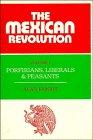9780521244756: The Mexican Revolution: Volume 1, Porfirians, Liberals and Peasants: Porfirians, Liberals and Peasants v. 1 (Cambridge Latin American Studies)